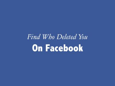 Find Who Deleted you from Facebook